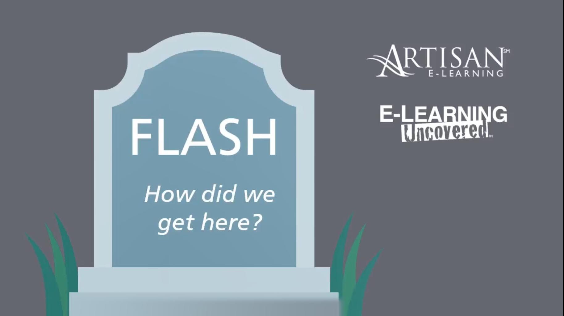 "HEadstone depicting death of Flash with ""How did we get here?"" and Artisan E-Learning logo"