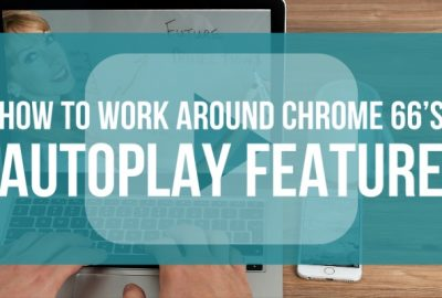 how to work around chrome autoplay feature