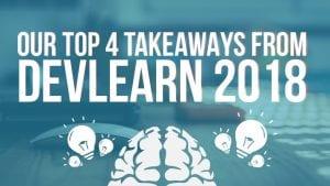 Top_4_Takeaways_DevLearn_2018