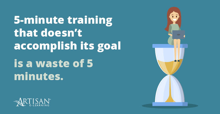 Microlearning courses that don't achieve their goal can equal wasted time.