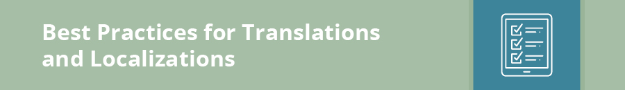 This section covers best practices for e-learning localization and translations.