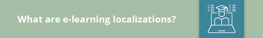 What is e-learning localization?