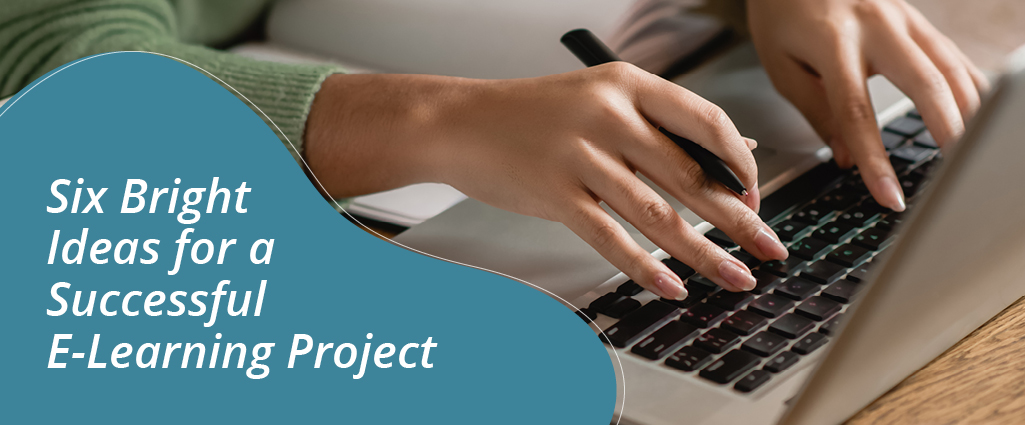 Ideas for A Successful E-Learning Project