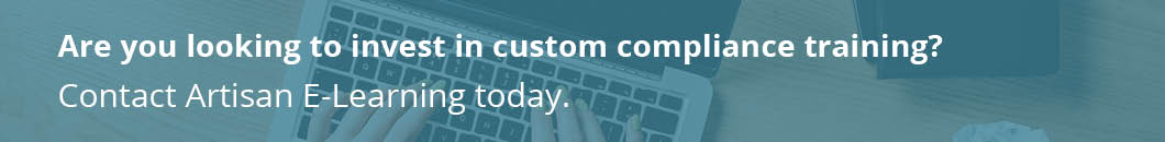 Contact us to begin developing custom compliance training.