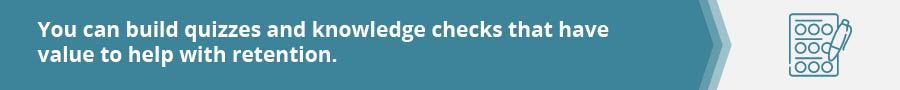 You can control the knowledge checks included in custom compliance courses to ensure retention.